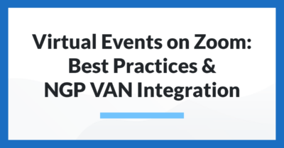 Virtual Events on Zoom: Best Practices & NGP VAN Integration