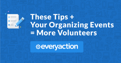 These Tips + Your Organizing Events = More Volunteers.