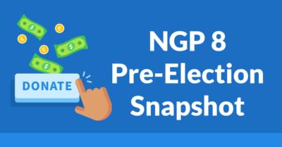 NGP 8 Pre-Election Snapshot