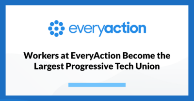 Workers at EveryAction Become Largest Progressive Tech Union